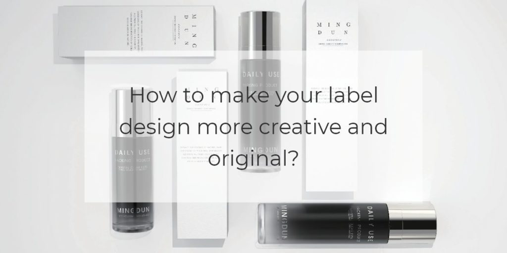 How to make your label design more creative and original