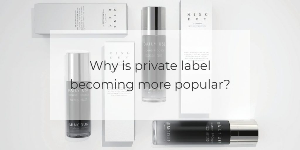 Why private label are getting more popular 1