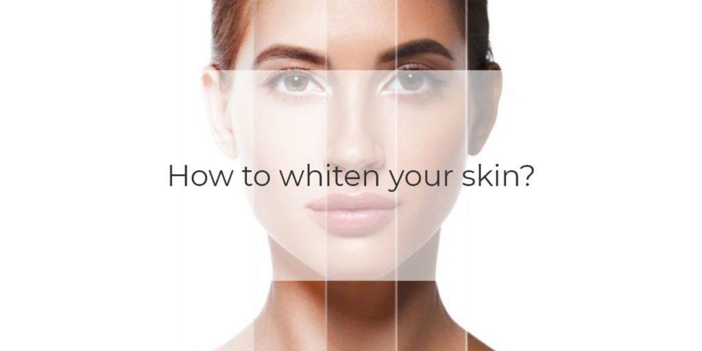 whiten your skin 2