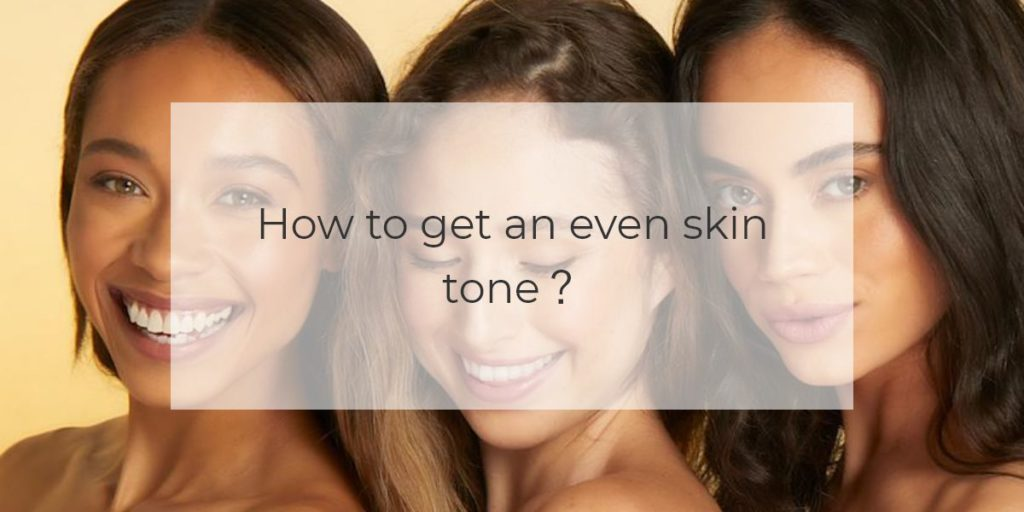 How to get an even skin tone?
