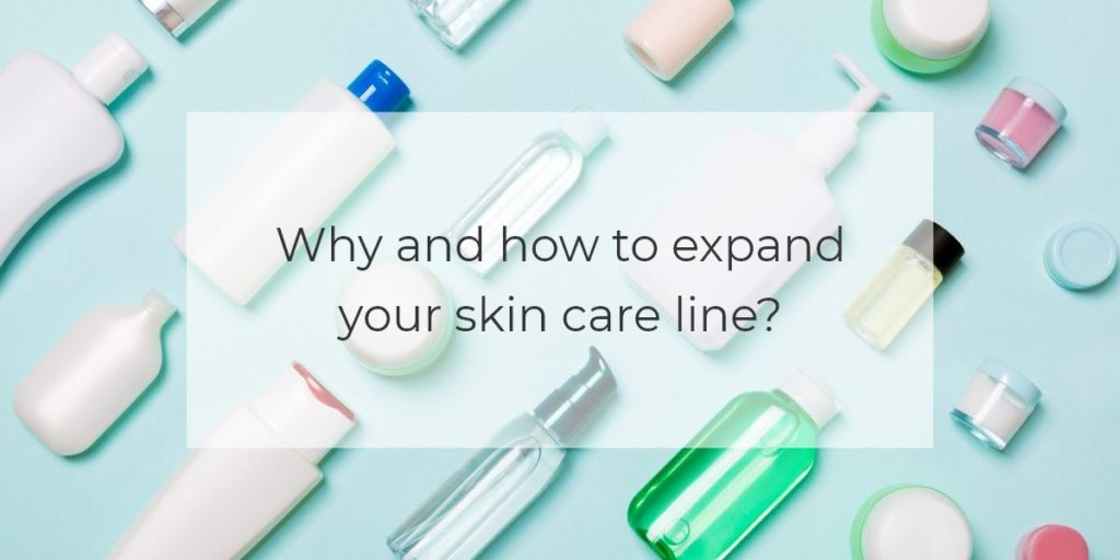 Why and how to expand your skin care line